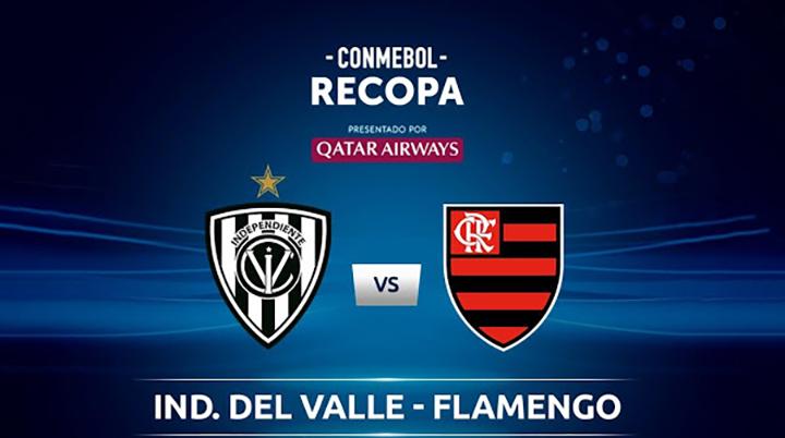 Soi kèo bóng đá Independiente del Valle vs Flamengo – 08h30 - 20/02/2020– Siêu Cúp Nam Mỹ