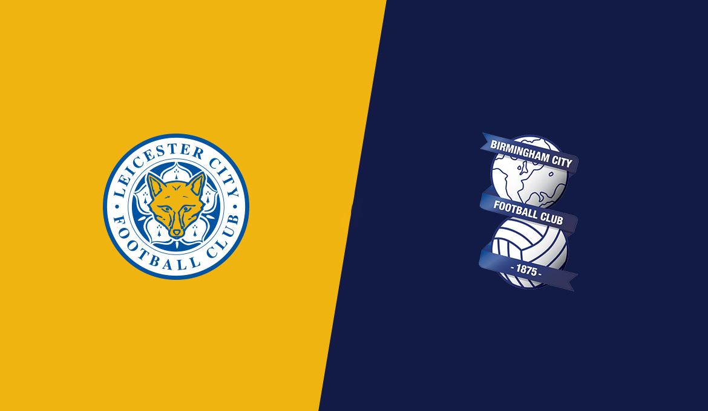 Soi kèo bóng đá Leicester City vs Birmingham City – 02h45 - 05/03/2020– Cúp FA Anh