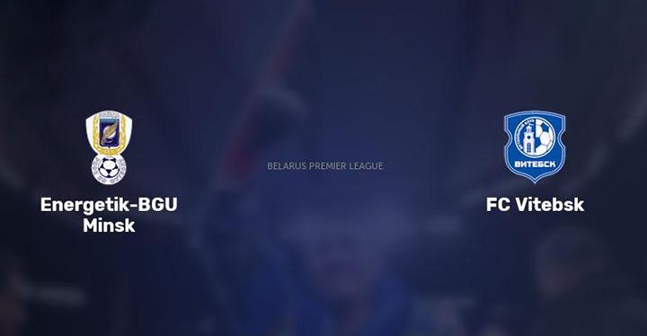 Soi kèo bóng đá FC Energetik-Bgu Minsk vs FC Vitebsk – 20h00 - 31/05/2020 – Giải VĐQG Belarus
